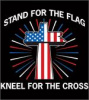 S4055-Stand for the Flag, Kneel for the Cross