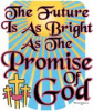 S1145-The Future is as bright as the promise of God